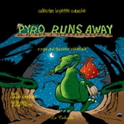 Pyro runs away ebook by Claude Daigneault,Mathieu Daigneault,Jocelyn Jalette,Claude Daigneault