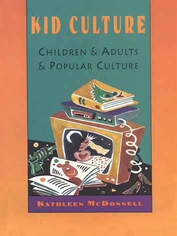 Kid Culture ebook by Kathleen McDonnell