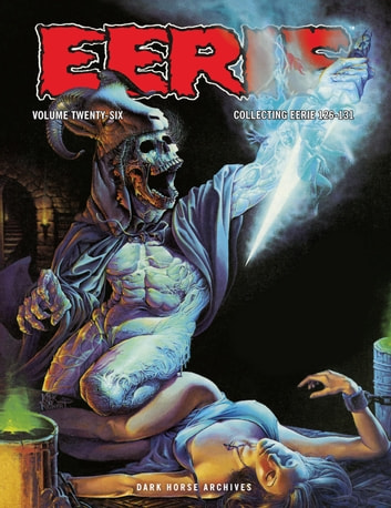 Eerie Archives Volume 26 eBook by Archie Goodwin,Rich Margopoulos,Victor de la Fuente,William Dubay