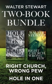 Walter Stewart Two-Book Bundle - Right Church, Wrong Pew and Hole In One ebook by Walter Stewart