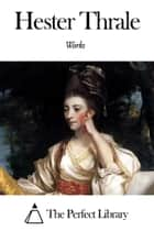 Works of Hester Thrale ebook by Hester Thrale