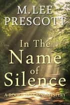 In the Name of Silence ebook by M. Lee Prescott