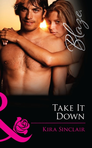 Take It Down (Mills & Boon Blaze) (Island Nights, Book 2) ebook by Kira Sinclair