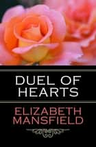 Duel of Hearts ebook by Elizabeth Mansfield
