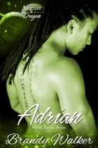 Adrian - August ebook by Brandy Walker