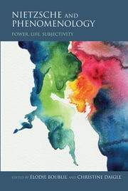 Nietzsche and Phenomenology - Power, Life, Subjectivity ebook by