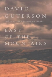 East of the Mountains ebook by David Guterson