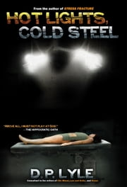 Hot Lights, Cold Steel ebook by D P Lyle