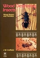 Wood Destroying Insects ebook by JW Creffield