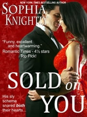 Sold on You - Alpha Male Romance ebook by Sophia Knightly
