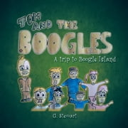 Tom and The Boogles - A trip to Boogle Island ebook by G. Stewart