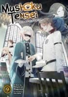 Mushoku Tensei: Jobless Reincarnation (Light Novel) Vol. 9 ebook by Rifujin na Magonote, Shirotaka