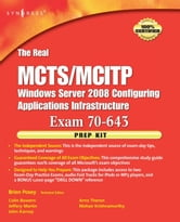 The Real MCTS/MCITP Exam 70-643 Prep Kit: Independent and Complete Self-Paced Solutions ebook by Posey, Brien