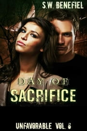 Unfavorable - Day of Sacrifice, #6 ebook by S.W. Benefiel