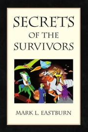 Secrets of the Survivors ebook by Mark L. Eastburn