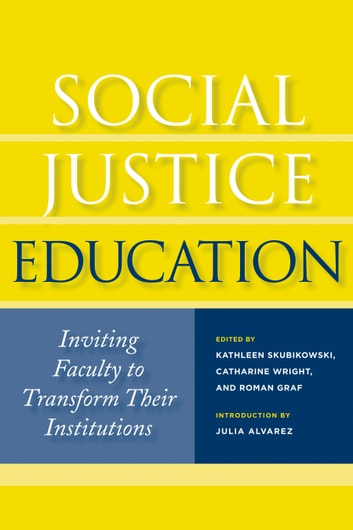Social Justice Education - Inviting Faculty to Transform Their Institutions ebook by