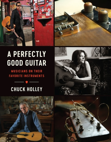 A Perfectly Good Guitar ebook by Chuck Holley