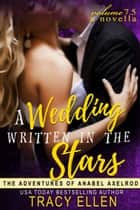 A Wedding Written in the Stars. A Novella Volume 7.5 ebook by Tracy Ellen