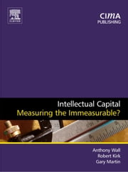 Intellectual Capital: Measuring the Immeasurable? ebook by Wall, Anthony