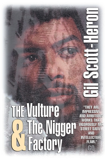 The Vulture & The Nigger Factory eBook by Gil Scott-Heron