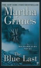 The Blue Last ebook by Martha Grimes