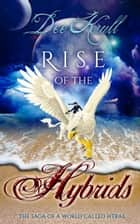 Rise of the Hybrids The Saga of a World Called Htrae ebook by Dee Krull