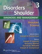 Disorders of the Shoulder: Trauma ebook by Joseph D. Zuckerman