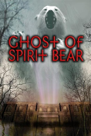 Ghost of Spirit Bear ebook by Ben Mikaelsen