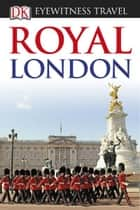 DK Eyewitness Travel Guide Royal London ebook by DK Travel