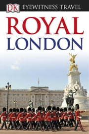 DK Eyewitness Royal London ebook by DK Publishing