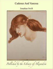 Cadenus and Vanessa ebook by Jonathan Swift