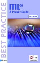ITIL® 2011 Edition ¿ A Pocket Guide ebook by a.o., Jan van Bon