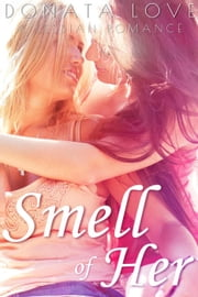 Smell of Her: A Lesbian Romance