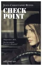 Check-point ebook by Jean-Cristophe Rufin, Alberto Bracci Testasecca