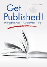 Get Published! - Professionally, Affordably, Fast ebook by An iUniverse, Inc. Publication With Susan Driscoll and Diane Gedymin