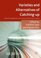 Varieties and Alternatives of Catching-up ebook by Yukihito Sato,Hajime Sato