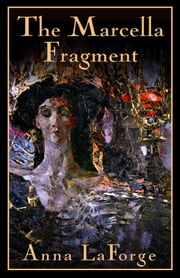 The Marcella Fragment ebook by Anna LaForge