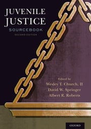 Juvenile Justice Sourcebook ebook by Wesley T Church, II,David Springer,Albert R Roberts