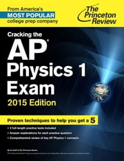 Cracking the AP Physics 1 Exam, 2015 Edition ebook by Princeton Review