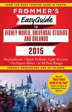 Frommer's EasyGuide to Disney World, Universal and Orlando 2015 ebook by Jason Cochran