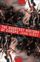 The Shortest History of Europe ebook by John Hirst