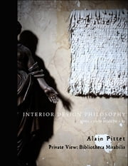 "Interior Design Philosophy Gives ""Carte Blanche"" to Alain Pittet - Private View: Bibliotheca Mirabilis ebook by Jorge Canete"