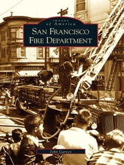 San Francisco Fire Department ebook by John Garvey
