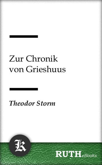 Zur Chronik von Grieshuus ebook by Theodor Storm