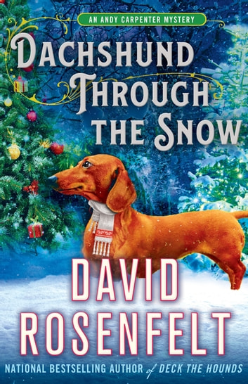Dachshund Through the Snow - An Andy Carpenter Mystery ebook by David Rosenfelt