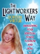 The Lightworkers Way ebook by Doreen Virtue