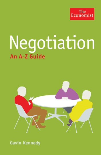 The Economist: Negotiation: An A-Z Guide ebook by Gavin Kennedy