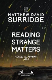 Reading Strange Matters - Collected Reviews, Vol I ebook by Matthew David Surridge