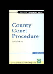 Practice Notes on County Court Procedure ebook by Stephen Gerlis
