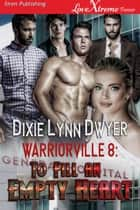 Warriorville 8: To Fill an Empty Heart ebook by Dixie Lynn Dwyer